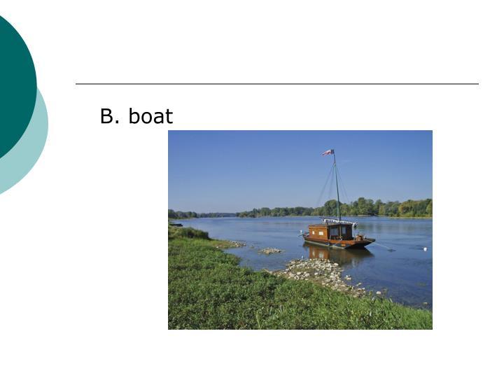 B. boat