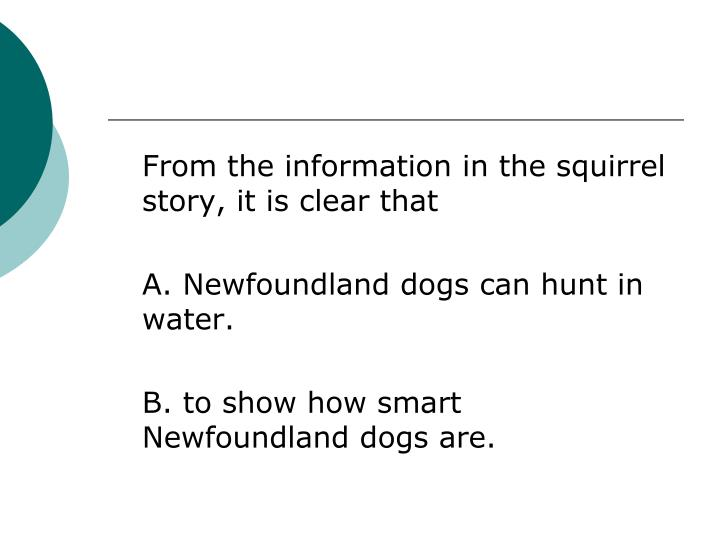 From the information in the squirrel story, it is clear that
