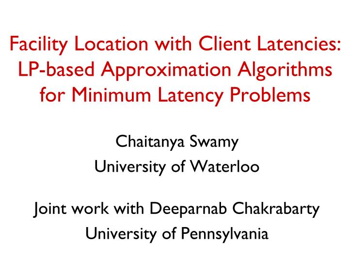 Facility Location with Client Latencies: LP-based Approximation Algorithms for Minimum Latency Probl...