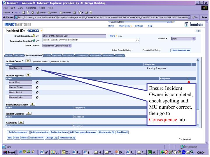 Ensure Incident Owner is completed, check spelling and MU number correct, then go to