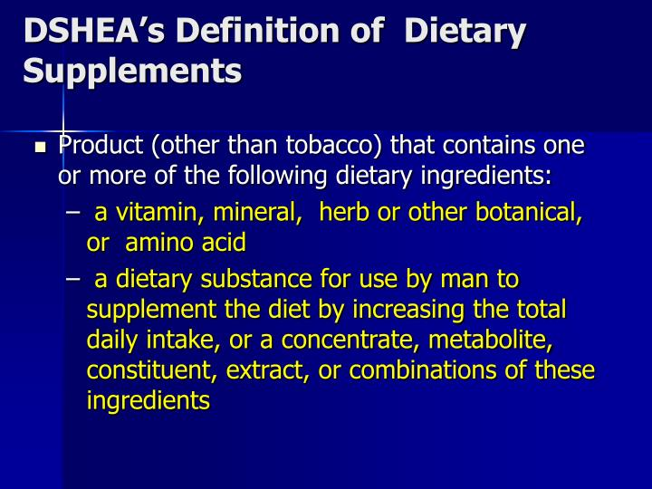 DSHEA's Definition of  Dietary Supplements
