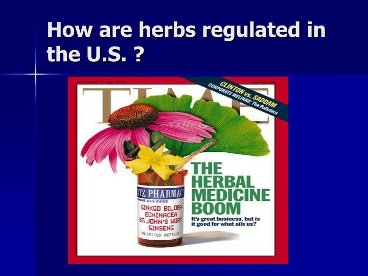 How are herbs regulated in the u s