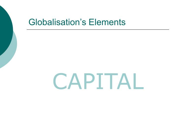 Globalisation's Elements
