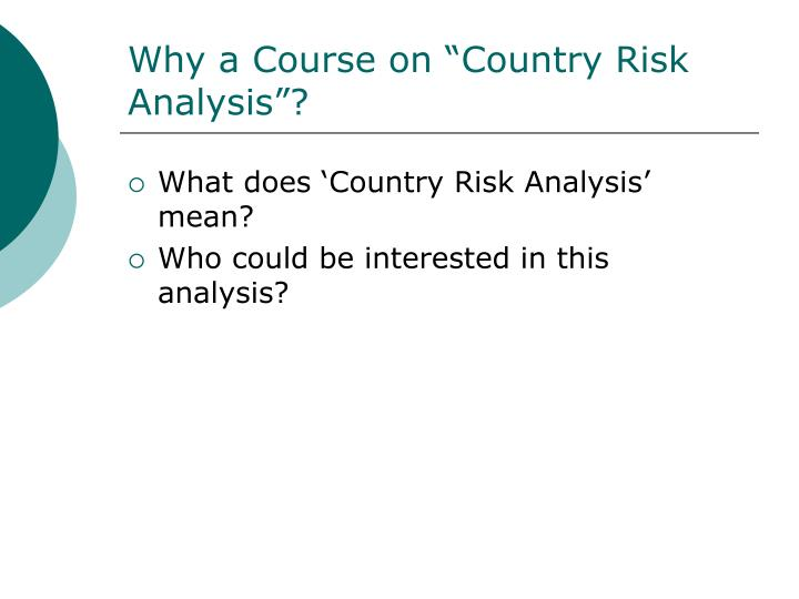 "Why a Course on ""Country Risk Analysis""?"