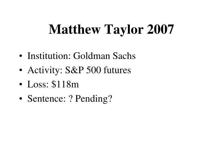 Matthew Taylor 2007