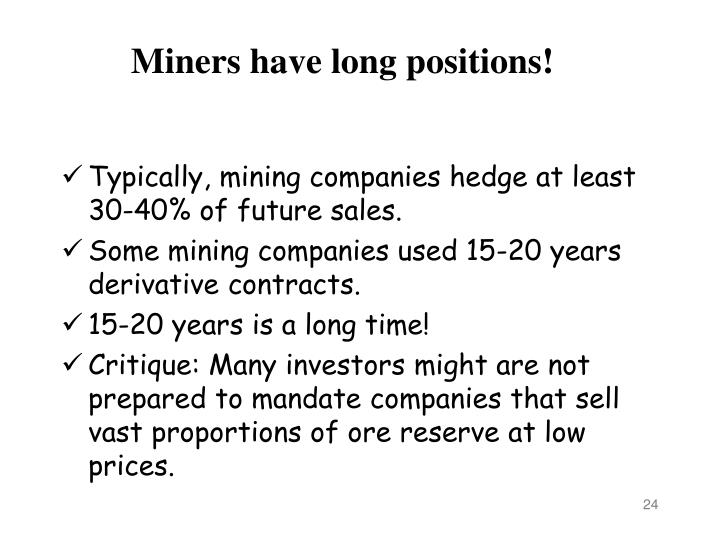 Miners have long positions!