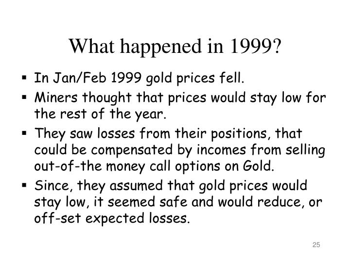 What happened in 1999?