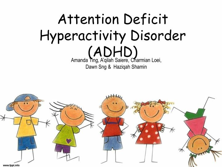 an overview of attention hyperactivity disorder adhd Existing version remains in force attention deficit hyperactivity  disorder (adhd) in children and adults 1 introduction.