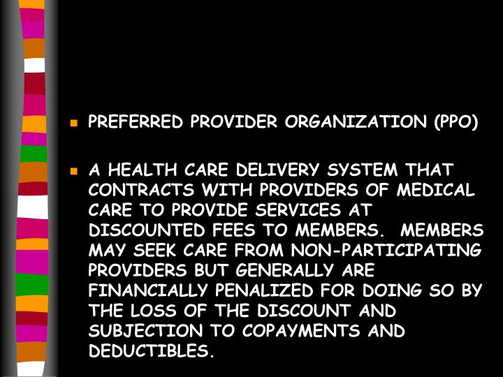 PREFERRED PROVIDER ORGANIZATION (PPO)