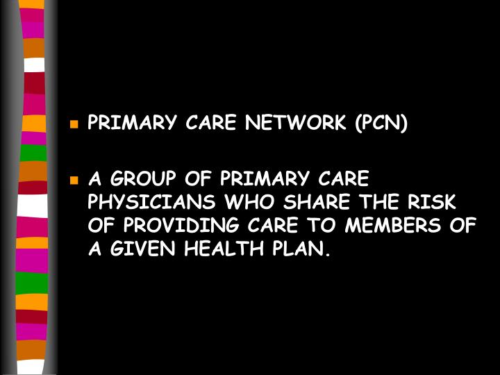 PRIMARY CARE NETWORK (PCN)