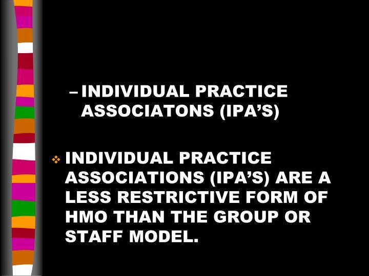 INDIVIDUAL PRACTICE ASSOCIATONS (IPA'S)