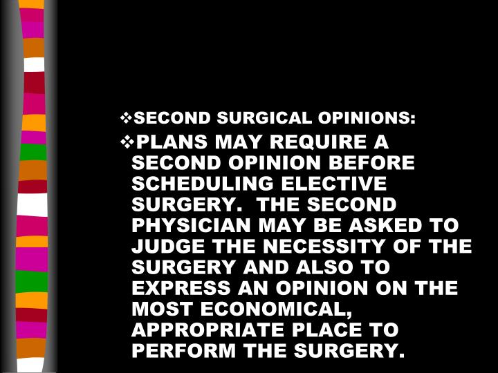 SECOND SURGICAL OPINIONS: