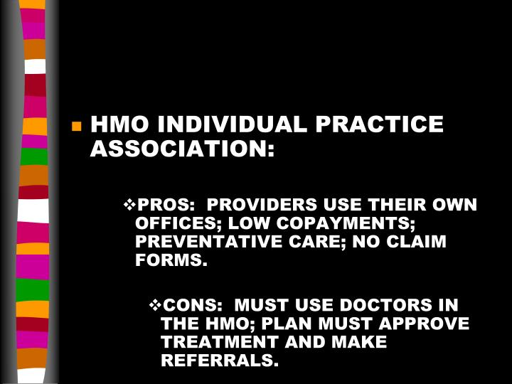 HMO INDIVIDUAL PRACTICE ASSOCIATION: