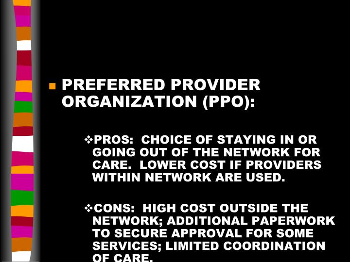 PREFERRED PROVIDER ORGANIZATION (PPO):