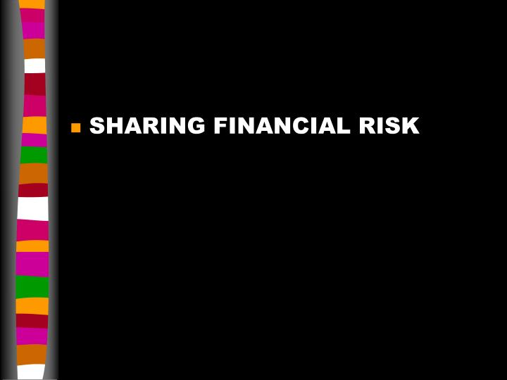 SHARING FINANCIAL RISK