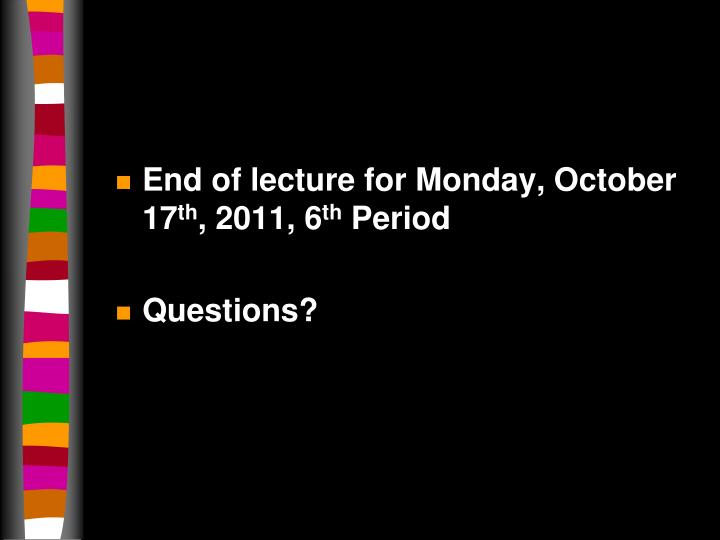 End of lecture for Monday, October 17