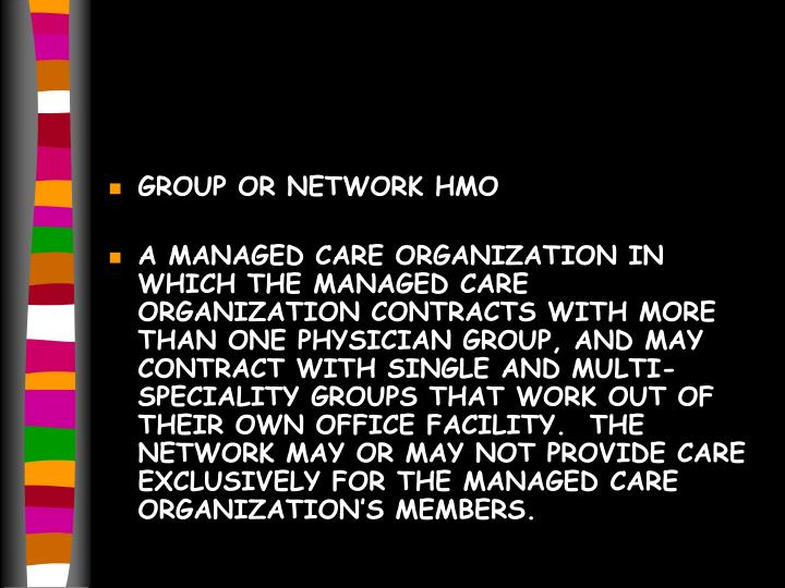 GROUP OR NETWORK HMO