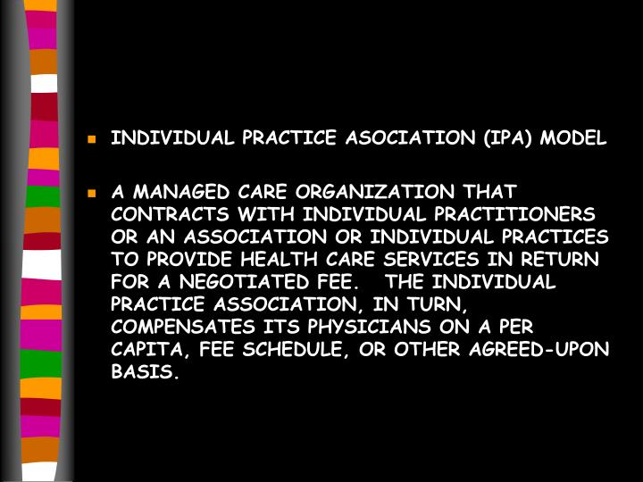 INDIVIDUAL PRACTICE ASOCIATION (IPA) MODEL