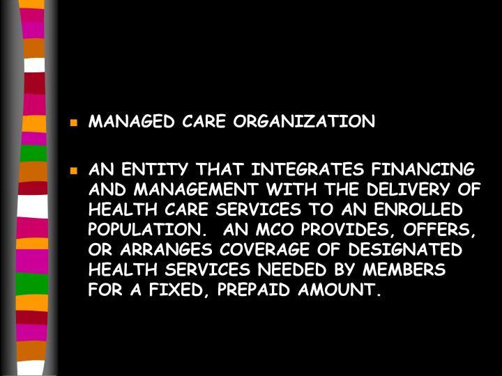 MANAGED CARE ORGANIZATION