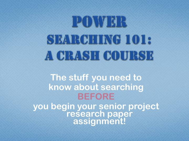 Power searching 101 a crash course