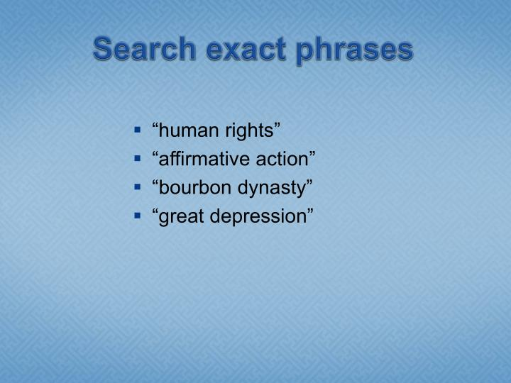 Search exact phrases