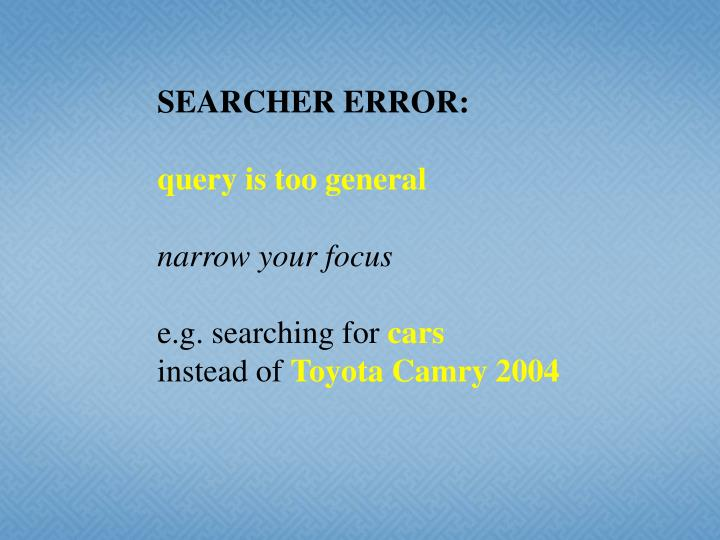 SEARCHER ERROR: