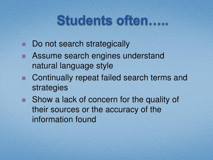 Students often…..