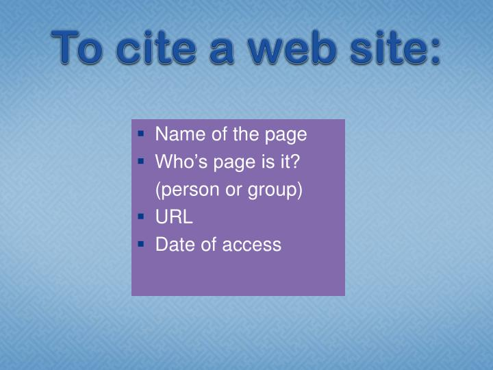To cite a web site: