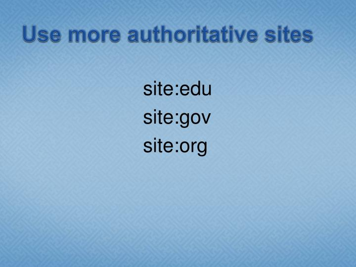 Use more authoritative sites