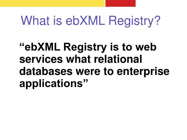 What is ebXML Registry?
