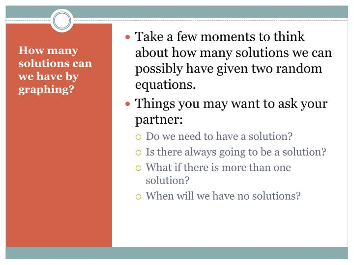 Take a few moments to think about how many solutions we can possibly have given two random equations.