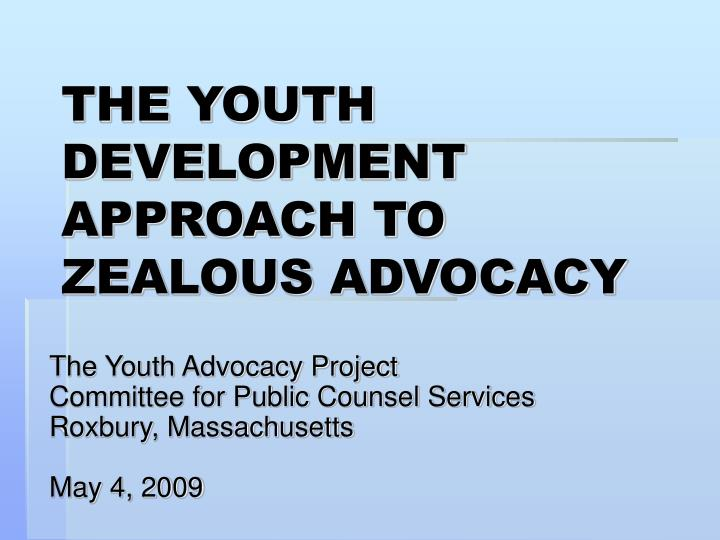 The youth development approach to zealous advocacy