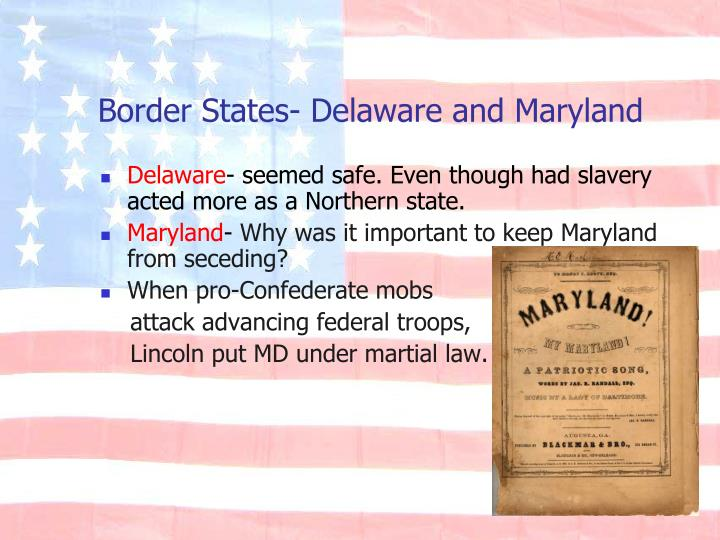 Border States- Delaware and Maryland