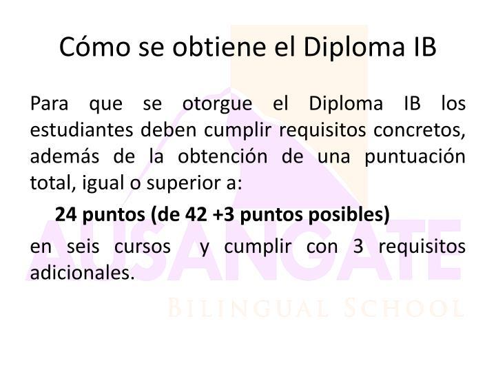 Cómo se obtiene el Diploma IB