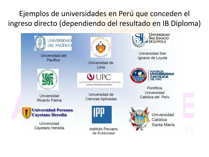 Ejemplos de universidades en Perú que conceden el ingreso directo (dependiendo del resultado en IB Diploma)