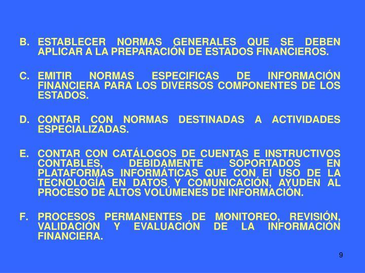 ESTABLECER NORMAS GENERALES QUE SE DEBEN APLICAR A LA PREPARACIÓN DE ESTADOS FINANCIEROS.