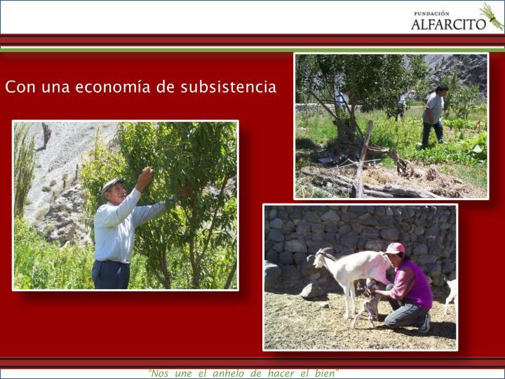Con una economía de subsistencia