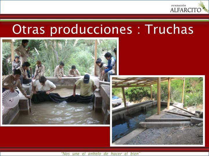 Otras producciones : Truchas