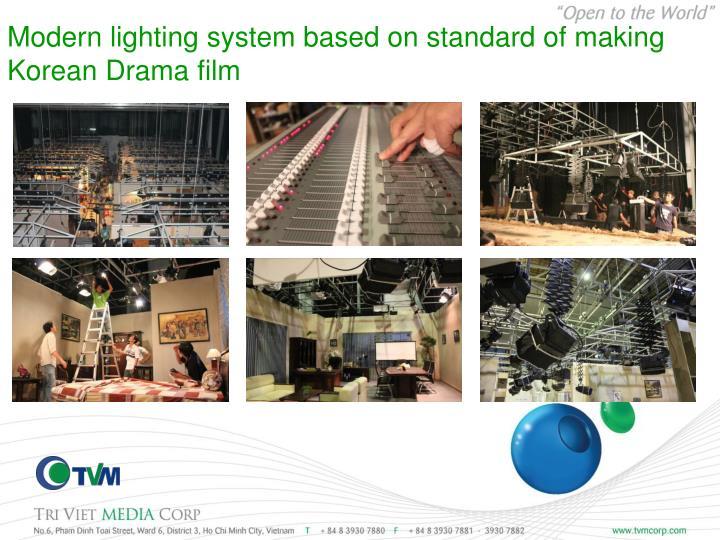 Modern lighting system based on standard of making Korean Drama film