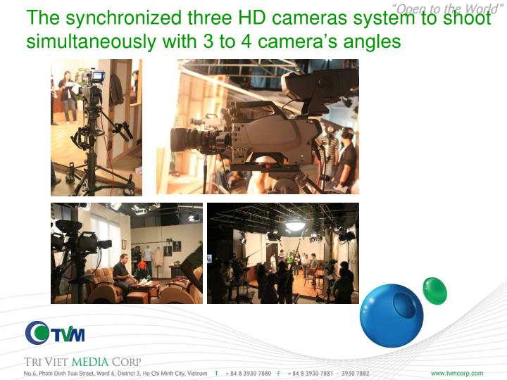 The synchronized three HD cameras system to shoot s