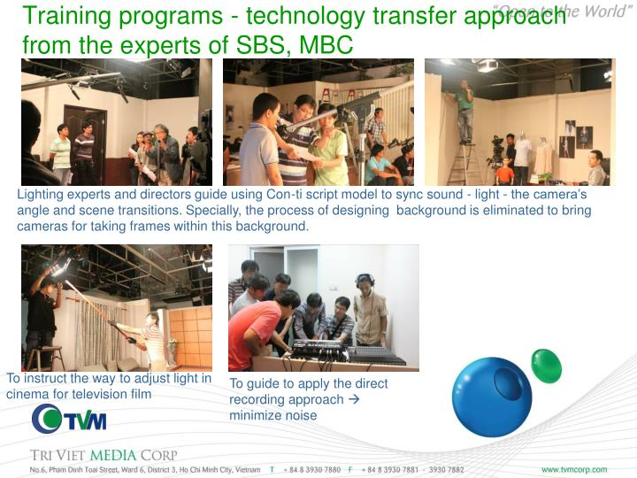 Training programs - technology transfer approach from the experts of SBS, MBC