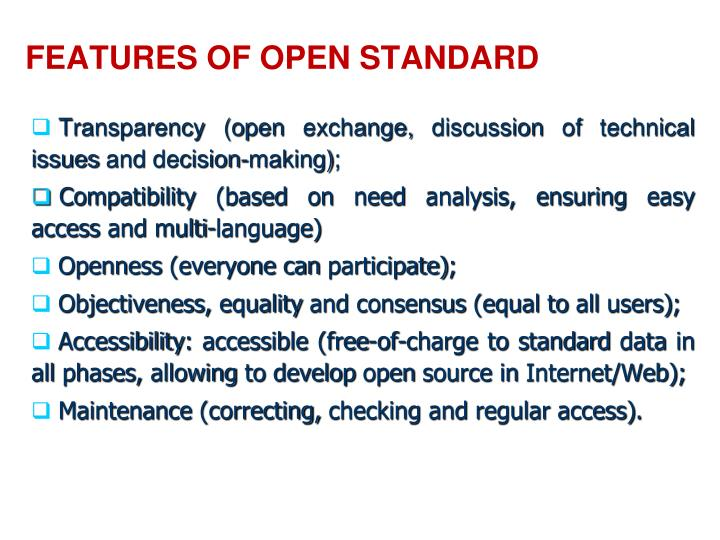 FEATURES OF OPEN STANDARD