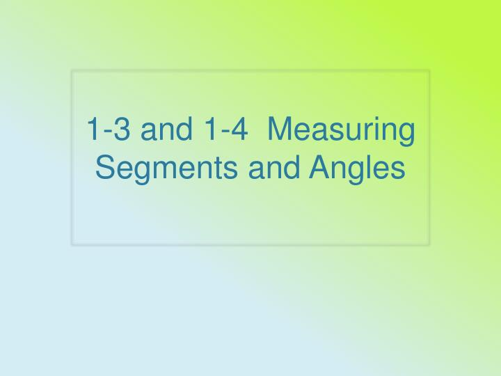 1 3 and 1 4 measuring segments and angles