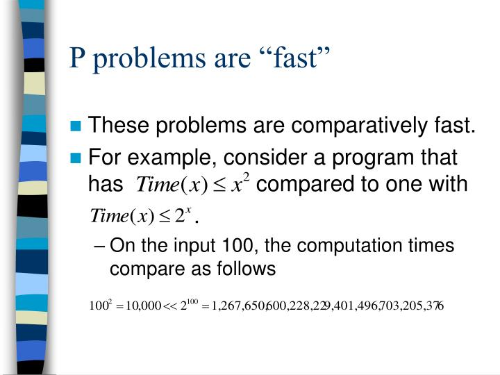 "P problems are ""fast"""