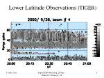 lower latitude observations tiger