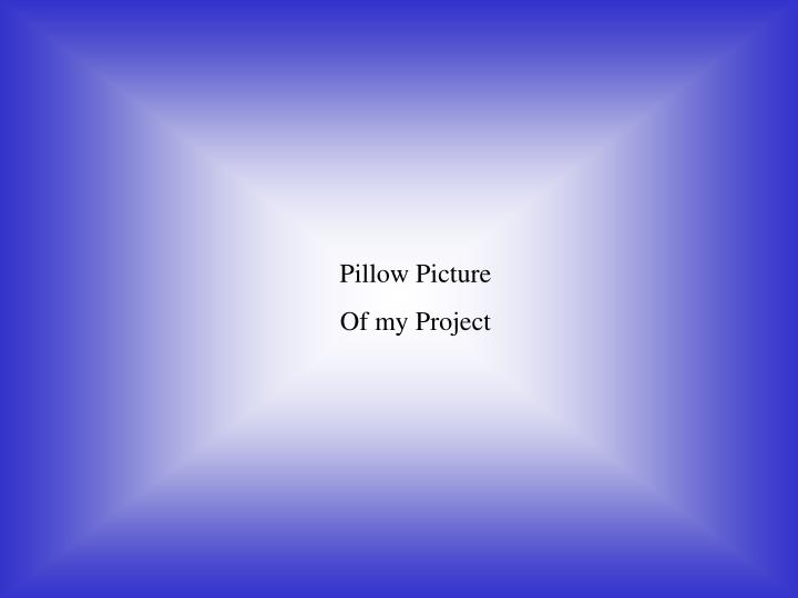 Pillow Picture