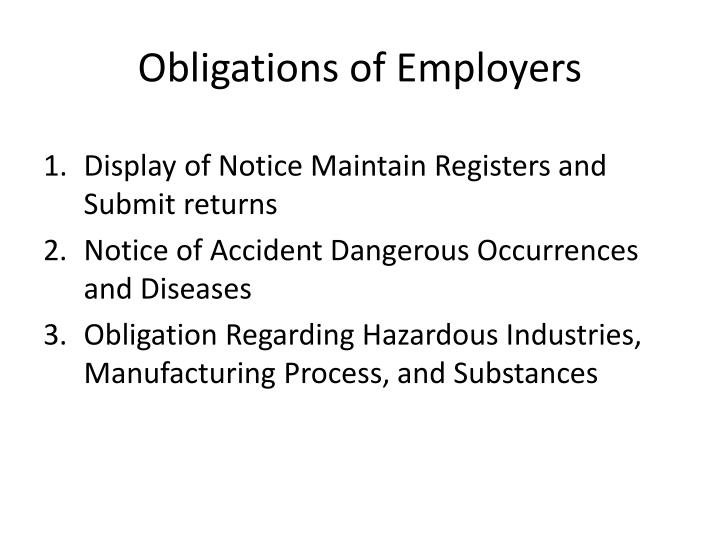 employers obligations for employee health and safety Health and safety / employer rights and responsibilities your health and safety rights and responsibilities employers workers also have rights and responsibilities under the occupational health and safety act for more information visit the ministry of labour.