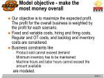 model objective make the most money overall