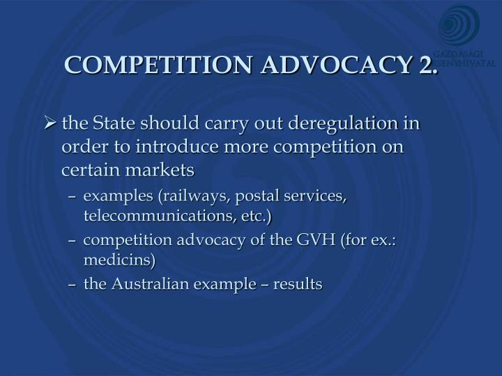 COMPETITION ADVOCACY 2.