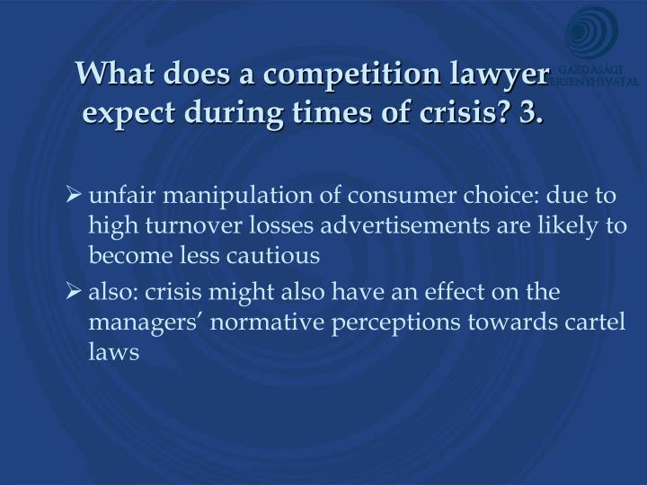 What does a competition lawyer expect during times of crisis? 3.